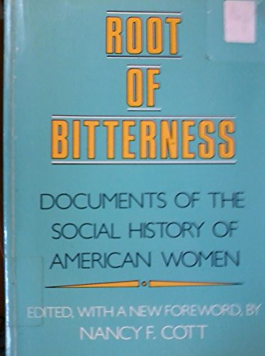 9780930350956: Root Of Bitterness: Documents Of The Social History Of American Women