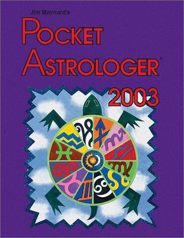 Pocket Astrologer 2003: Eastern Time: Jim Maynard