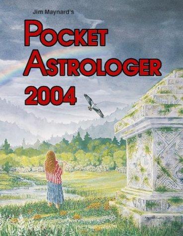 Pocket Astrologer 2004: Eastern Time: Maynard, Jim