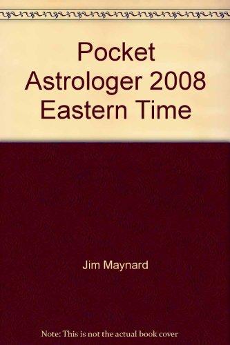 Jim Maynard's Posket Astrologer 2008: Jim Maynard