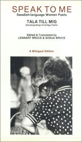 Speak To Me: Swedish-language Women Poets /: Bruce, Lennart &