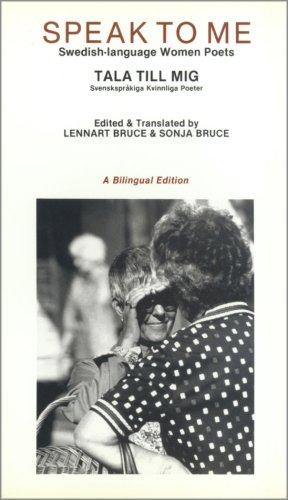 9780930370367: Speak to Me: Swedish Language Women Poets / Tala Till Mig: Svensksprakiga Kvinnliga Poeter (Bilingual Edition in Swedish and English, facing pages) ... Series) (English and Swedish Edition)