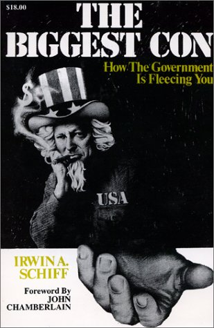 9780930374013: The Biggest Con: How the Government Is Fleecing You