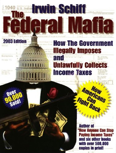 9780930374099: Federal Mafia: How It Illegally Imposes and Unlawfully Collects Income Taxes