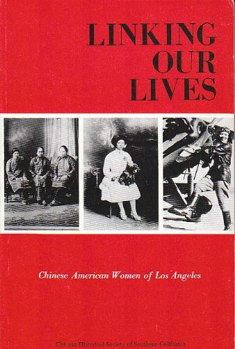Linking Our Lives: Chinese American Women of: Cheng, Lucie, Cheng,