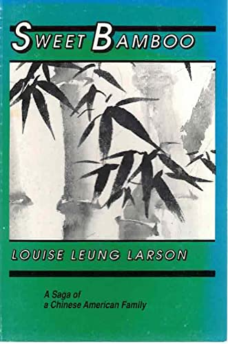 9780930377021: Sweet Bamboo: A Saga of a Chinese American Family