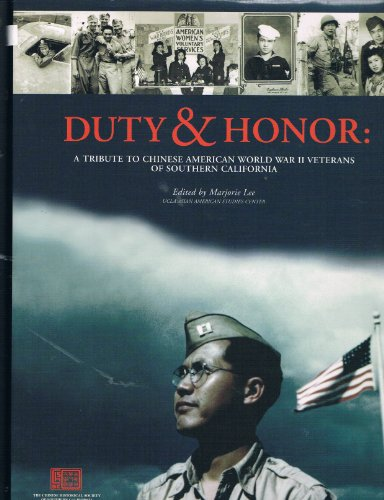 9780930377991: Duty & Honor a Tribute to Chinese American World War II Veterans of Southern