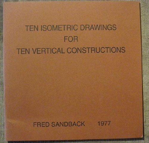 9780930378004: Ten isometric drawings for ten vertical constructions