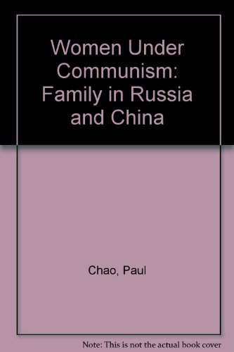 Women Under Communism: Family in Russia and China: Chao, Paul