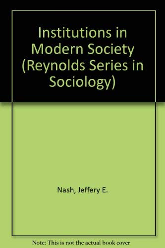 Institutions in Modern Society: Meanings, Forms, and: Calonico, James M.,