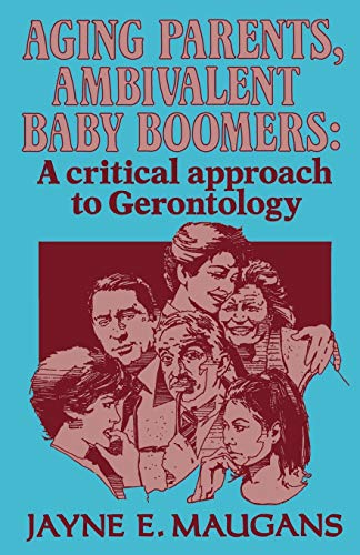 9780930390235: Aging Parents, Ambivalent Baby Boomers: A Critical Approach to Gerontology (The Reynolds Series in Sociology)