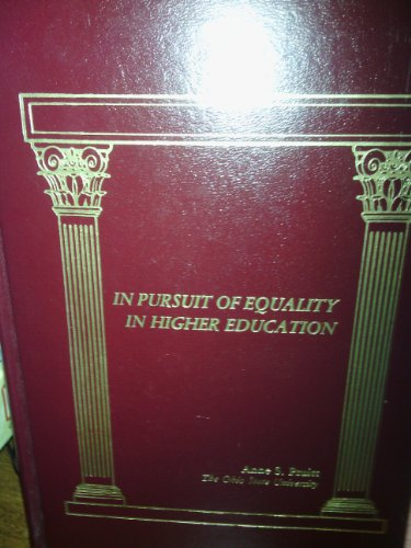 In Pursuit of Equality in Higher Education: Editor-Anne S. Pruitt;