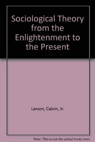 9780930390716: Sociological Theory from the Enlightenment to the Present