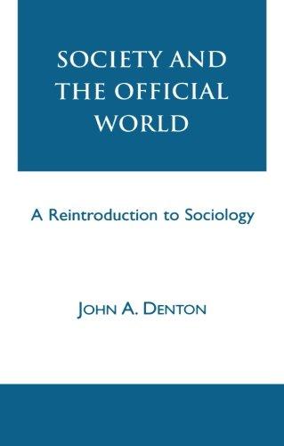 Society and the Official World: A Reintroduction: John A. Denton