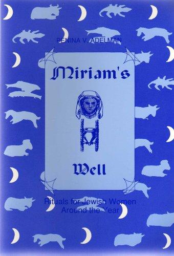 9780930395001: Miriam's Well: Rituals for Jewish Women Around the Year