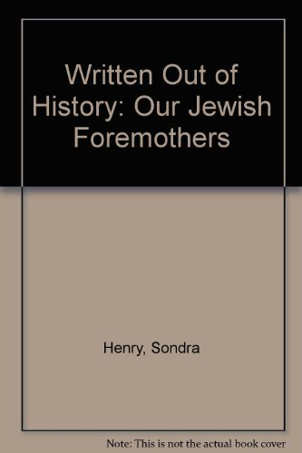 9780930395063: Written Out of History: Our Jewish Foremothers