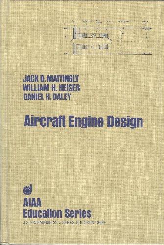 Aircraft Engine Design (Aiaa Education Series): Mattingly, Jack D.;