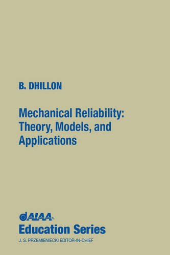 9780930403386: Mechanical Reliability: Theory, Models and Applications (AIAA Education Series)