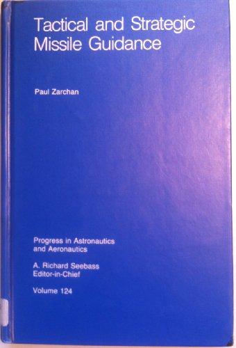 9780930403683: Tactical and Strategic Missile Guidance (Progress in Astronautics and Aeronautics, Vol 124)