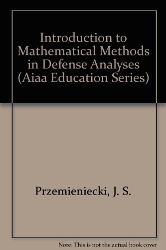 9780930403713: Introduction to Mathematical Methods in Defense Analyses (Aiaa Education Series)
