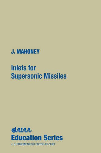 9780930403799: Inlets for Supersonic Missiles (AIAA Education Series)
