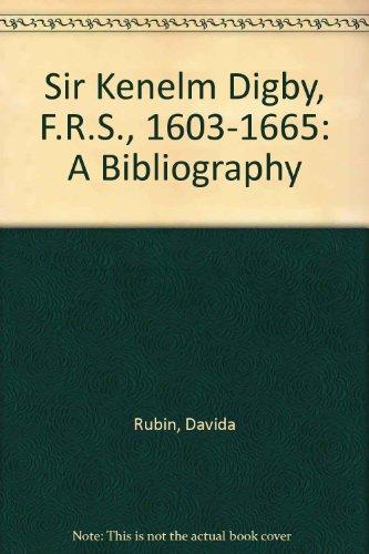 Sir Kenelm Digby, F.R.S., 1603-1665: A Bibliography: Rubin, Davida