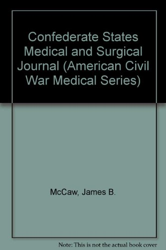 9780930405403: Confederate States Medical and Surgical Journal (American Civil War Medical Series)