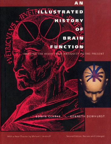 9780930405656: An Illustrated History of Brain Function: Imaging the Brain from Antiquity to the Present (Norman Neurosciences Series, 3)