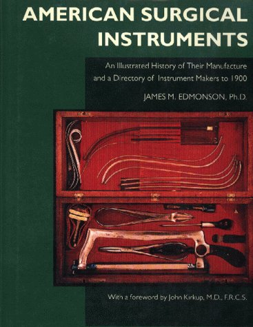 9780930405700: American Surgical Instruments: The History of Their Manufacture and Use (Norman Surgery Series, No. 9)