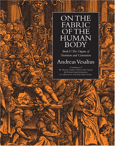 On the Fabric of the Human Body,: Vesalius; Andreas