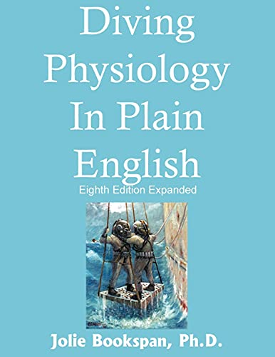 9780930406134: Diving Physiology in Plain English