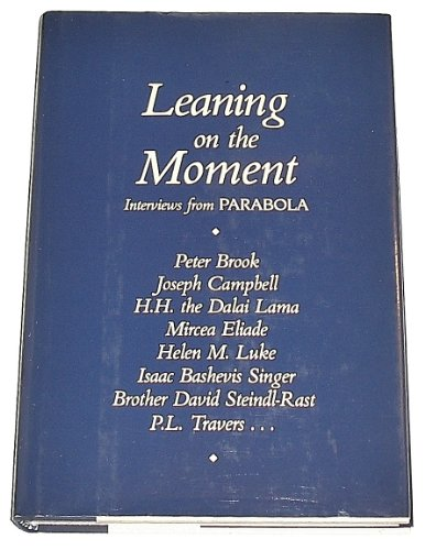 Leaning on the Moment: Interviews from Parabola