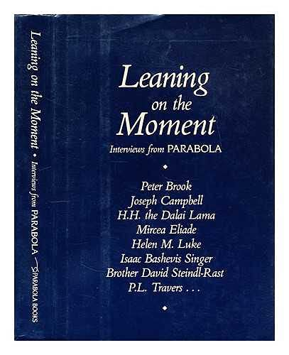 Leaning on the Moment: Interviews from PARABOLA: Brook, Peter; Campbell,