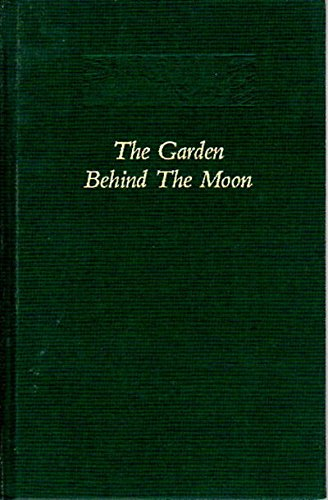 9780930407063: The Garden Behind the Moon: A Real Story of the Moon Angel