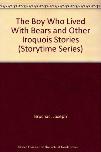 9780930407193: The Boy Who Lived With Bears and Other Iroquois Stories (Storytime Series)