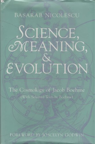 Science, Meaning and Evolution : The Cosmology: Basarab Nicolescu