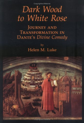 9780930407285: Dark Wood to White Rose: Journey and Transformation in Dante's Divine Comedy