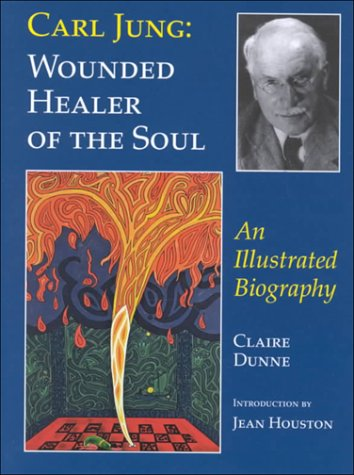 9780930407490: Carl Jung: Wounded Healer of the Soul: An Illustrated Portrait