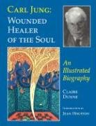 9780930407506: Carl Jung: Wounded Healer of the Soul: An Illustrated Biography