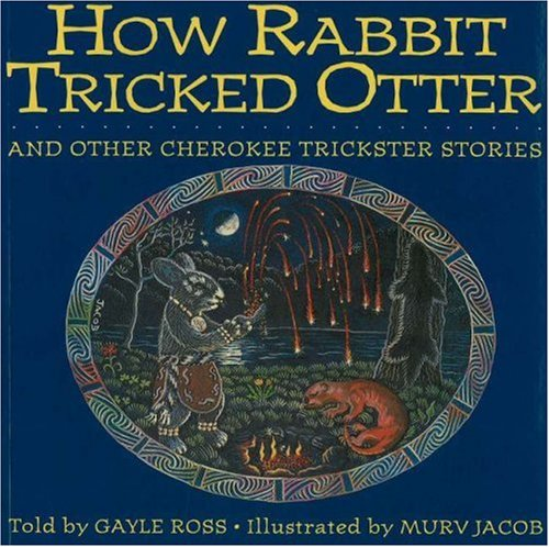 How Rabbit Tricked Otter: And Other Cherokee Trickster Stories