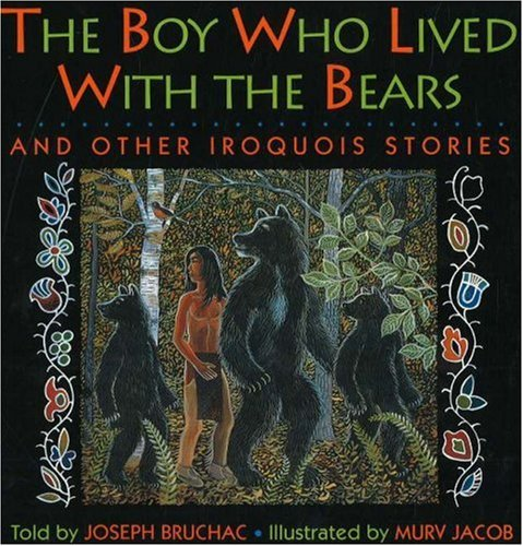 9780930407612: The Boy Who Lived with the Bears: And Other Iroquois Stories (Parabola Storytime Series)