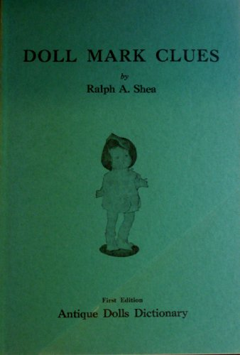 9780930409517: Doll Mark Clues: Dictionary of Antique Doll Marks