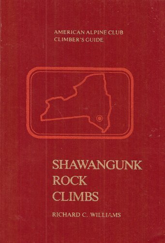 Shawangunk Rock Climbs: Williams Richard C.