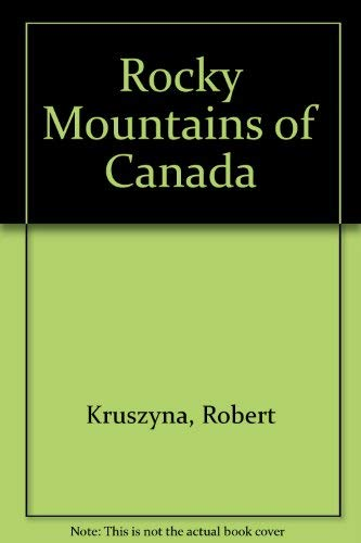 Rocky Mountains of Canada : North (American Alpine Club climbers guide)