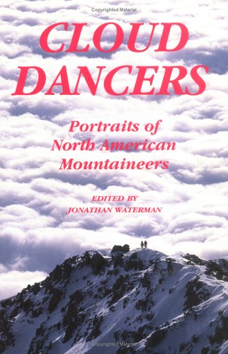 9780930410544: Cloud Dancers: Portraits of North American Mountaineers