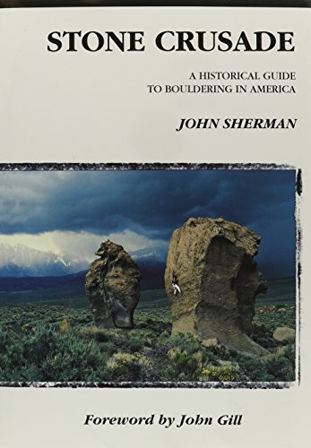 9780930410575: Stone Crusade: A Historical Guide to Bouldering in America (American Alpine Book Series)