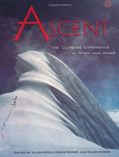 9780930410803: Ascent: The Climbing Experience in Word and Image