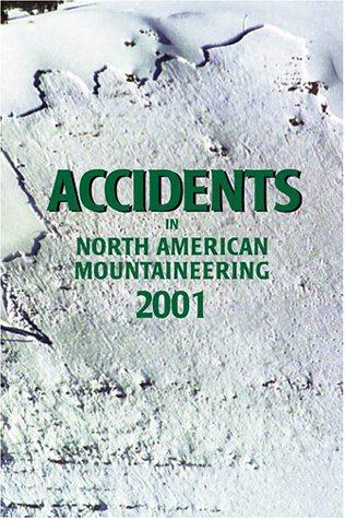 9780930410902: Accidents in North America Mountaineering (Accidents in North American Mountaineering)