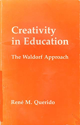 9780930420055: Creativity in Education: The Waldorf Approach
