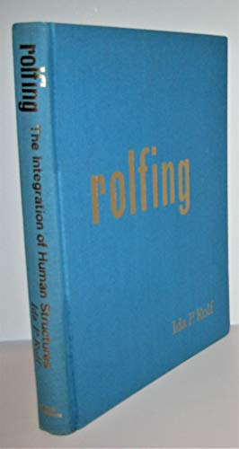 9780930422103: Rolfing: The Integration of Human Structures